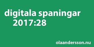Digitala spaningar vecka 28 2017 - olaandersson.nu
