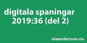 Digitala spaningar vecka 37 2019 Ola Andersson