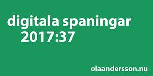Digitala spaningar vecka 37 2017 - olaandersson.nu