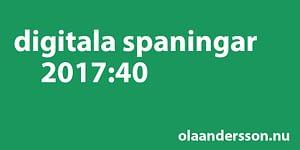 Digitala spaningar vecka 40 2017 - olaandersson.nu